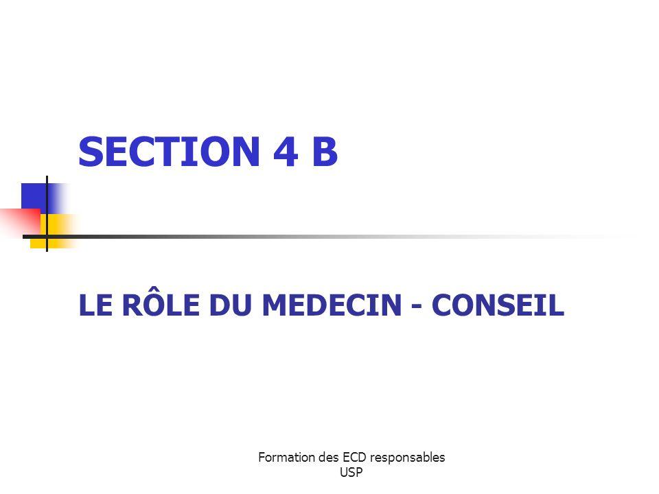 Formation des ECD responsables USP SECTION 4 B LE RÔLE DU MEDECIN - CONSEIL