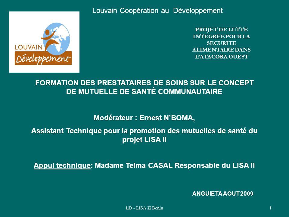 LD - LISA II Bénin1 Louvain Coopération au Développement FORMATION DES PRESTATAIRES DE SOINS SUR LE CONCEPT DE MUTUELLE DE SANTÉ COMMUNAUTAIRE Modérat