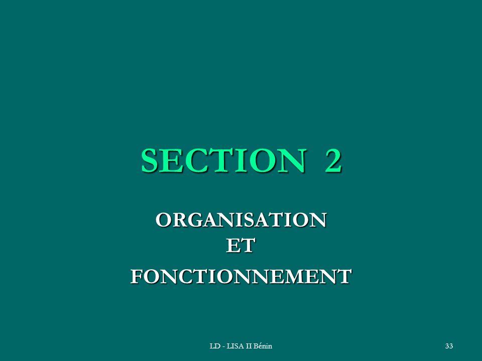 LD - LISA II Bénin33 SECTION 2 ORGANISATION ET FONCTIONNEMENT