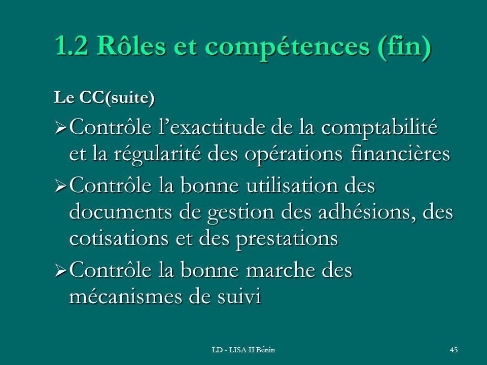 LD - LISA II Bénin45 1.2 Rôles et compétences (fin) Le CC(suite) Contrôle lexactitude de la comptabilité et la régularité des opérations financières C