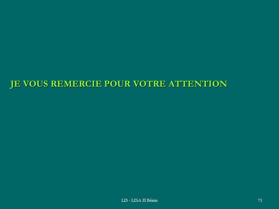 LD - LISA II Bénin71 JE VOUS REMERCIE POUR VOTRE ATTENTION