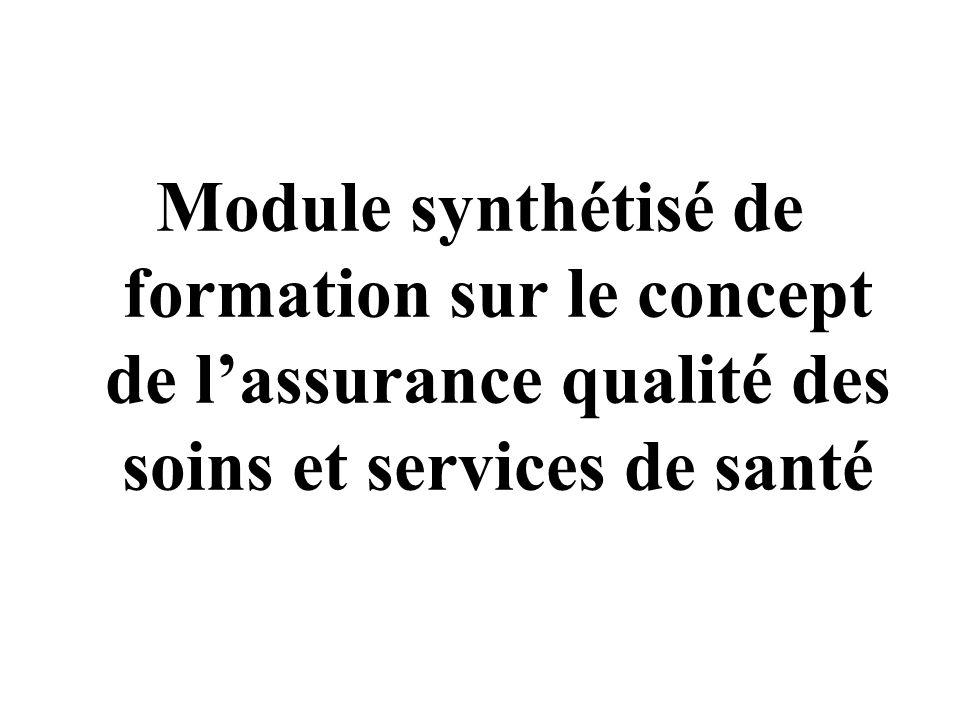 Module synthétisé de formation sur le concept de lassurance qualité des soins et services de santé