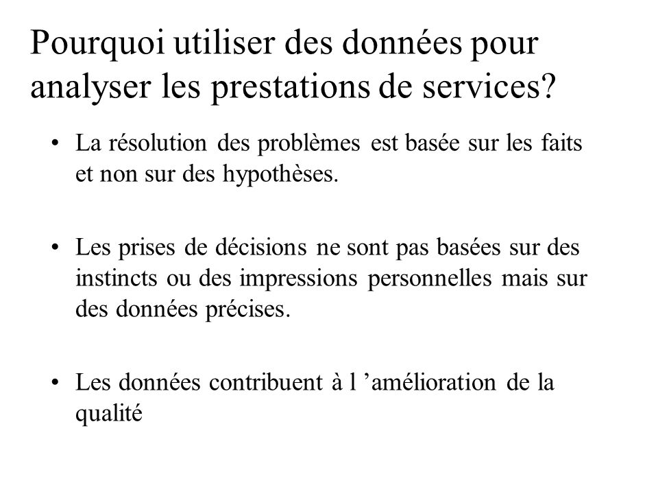 C- LUTILISATION DES DONNEES POUR ANALYSER LES PRESTATIONS DE SERVICES