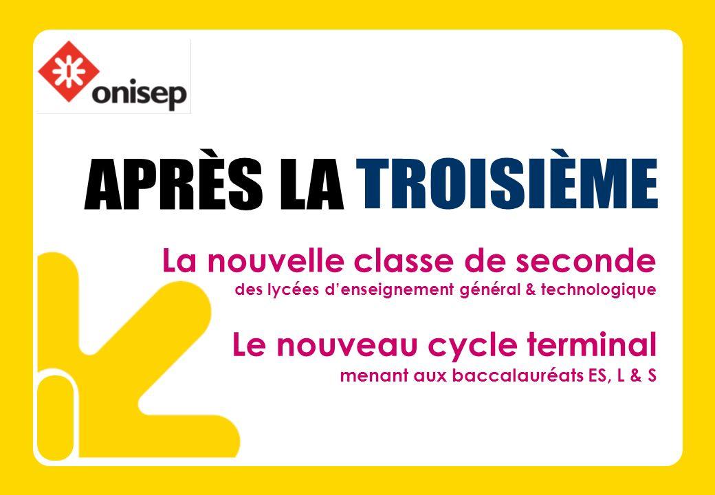 La nouvelle classe de seconde des lycées denseignement général & technologique Le nouveau cycle terminal menant aux baccalauréats ES, L & S