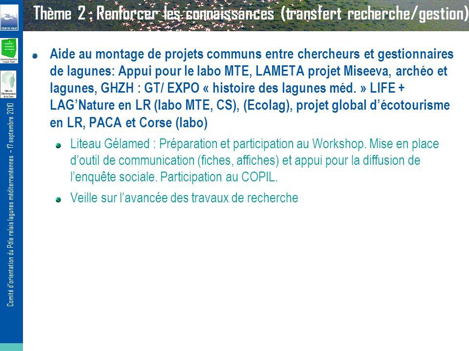 Comité dorientation du Pôle relais lagunes méditerranéennes – 17 septembre 2010 Aide au montage de projets communs entre chercheurs et gestionnaires d