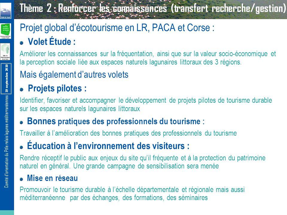 Comité dorientation du Pôle relais lagunes méditerranéennes – 17 septembre 2010 Thème 2 : Renforcer les connaissances (transfert recherche/gestion) Pr