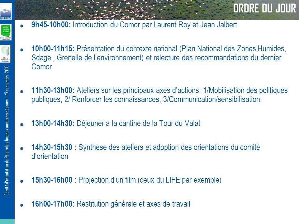 Comité dorientation du Pôle relais lagunes méditerranéennes – 17 septembre 2010 ORDRE DU JOUR 9h45-10h00: Introduction du Comor par Laurent Roy et Jea