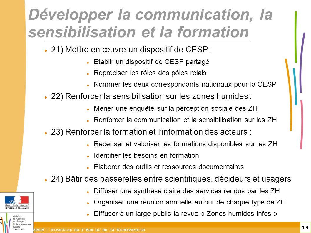 19 DGALN - Direction de l'Eau et de la Biodiversité 19 Développer la communication, la sensibilisation et la formation 21) Mettre en œuvre un disposit