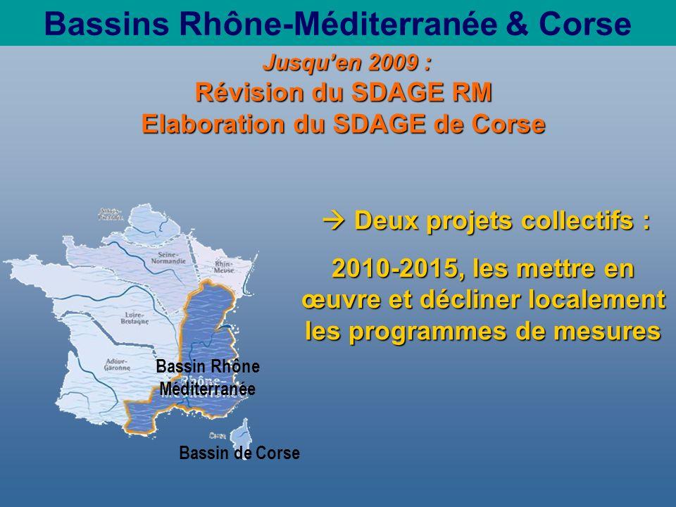 Bassins Rhône-Méditerranée & Corse Deux projets collectifs : Deux projets collectifs : 2010-2015, les mettre en œuvre et décliner localement les programmes de mesures Jusquen 2009 : Jusquen 2009 : Révision du SDAGE RM Elaboration du SDAGE de Corse Bassin Rhône Méditerranée Bassin de Corse