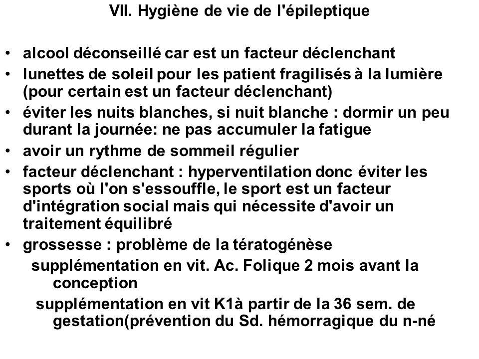 VII. Hygiène de vie de l'épileptique alcool déconseillé car est un facteur déclenchant lunettes de soleil pour les patient fragilisés à la lumière (po