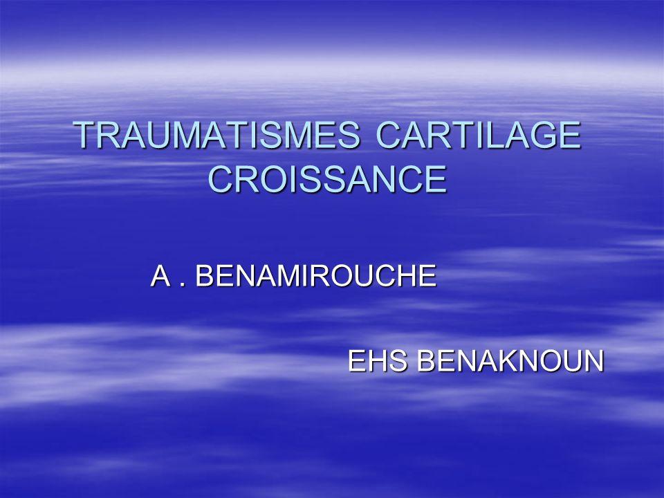 TRAUMATISMES CARTILAGE DE CROISSANCE décollement epiphysaire = trait de fracture intéresse le cartilage de croissance.