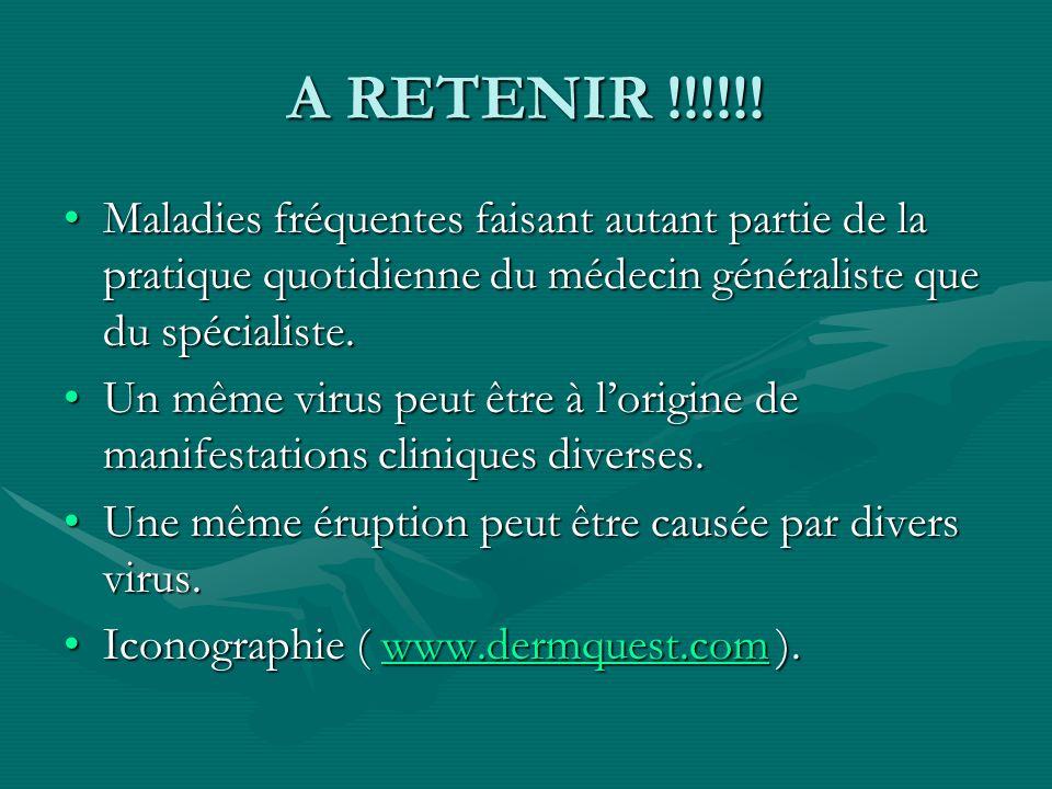 A RETENIR !!!!!! Maladies fréquentes faisant autant partie de la pratique quotidienne du médecin généraliste que du spécialiste.Maladies fréquentes fa