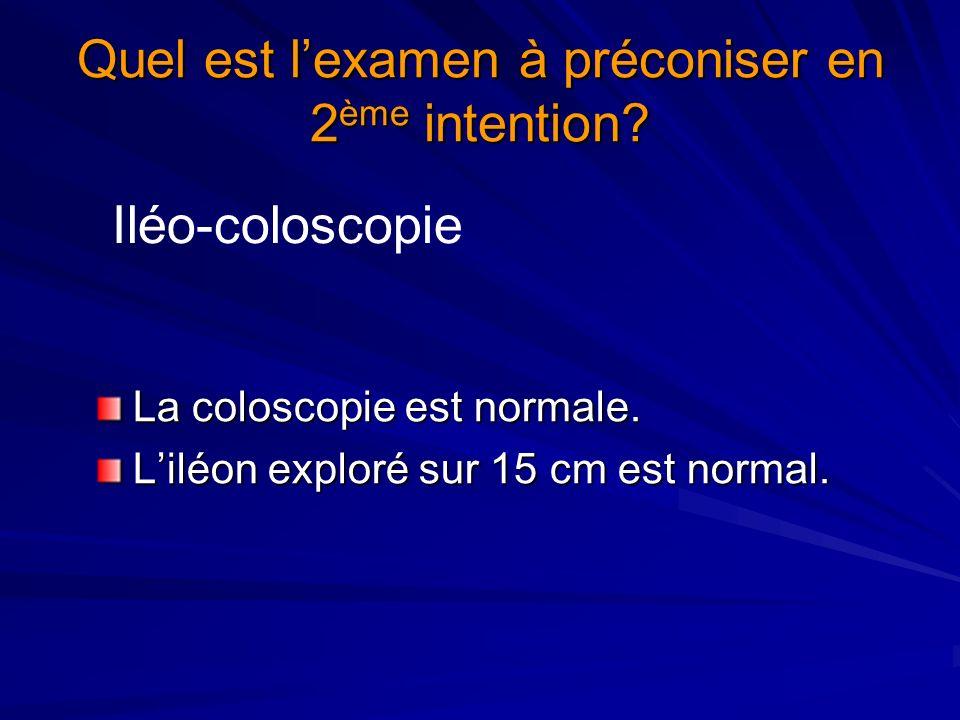 Quel est lexamen à préconiser en 2 ème intention? La coloscopie est normale. Liléon exploré sur 15 cm est normal. Iléo-coloscopie