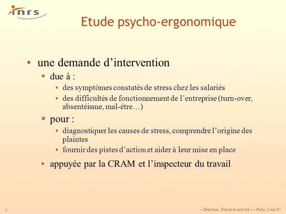 « Émotions, Travail et Activité » – Paris, 2 mai 07 5 une demande dintervention due à : des symptômes constatés de stress chez les salariés des diffic