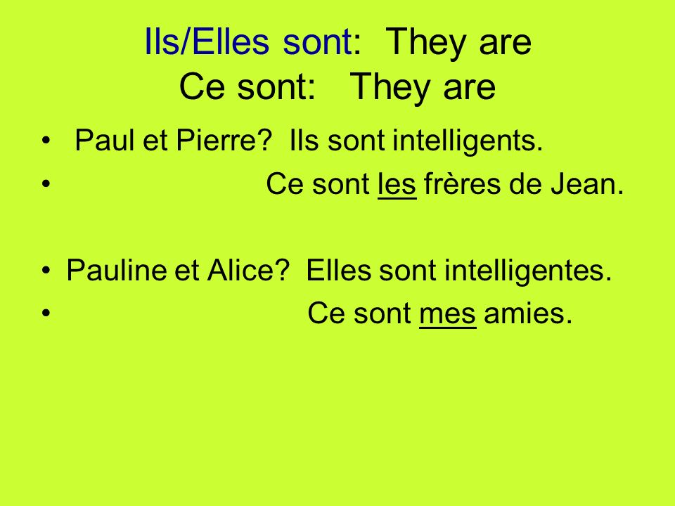 Ils/Elles sont: They are Ce sont: They are Paul et Pierre.