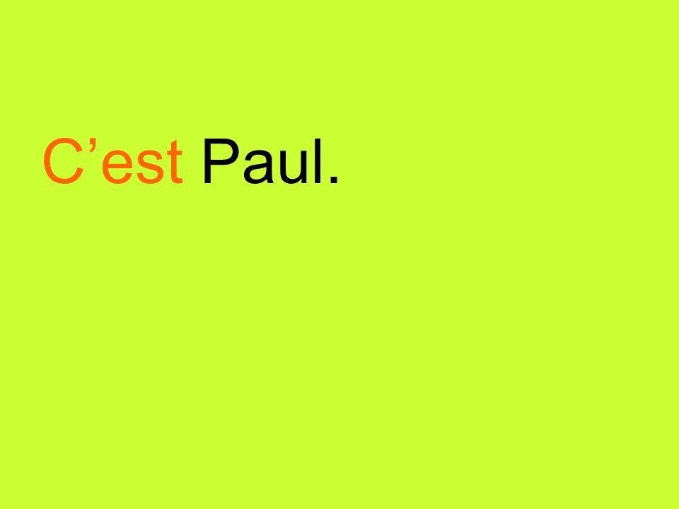 Cest Paul.