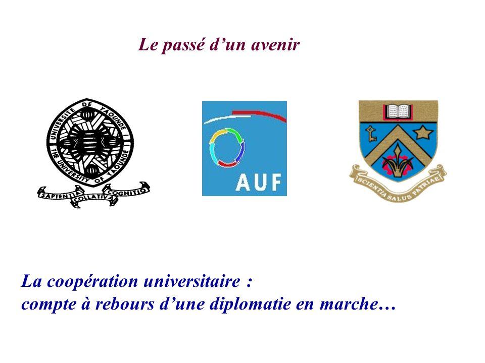 La coopération universitaire : compte à rebours dune diplomatie en marche… Le passé dun avenir