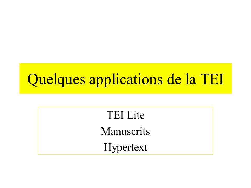 Quelques applications de la TEI TEI Lite Manuscrits Hypertext