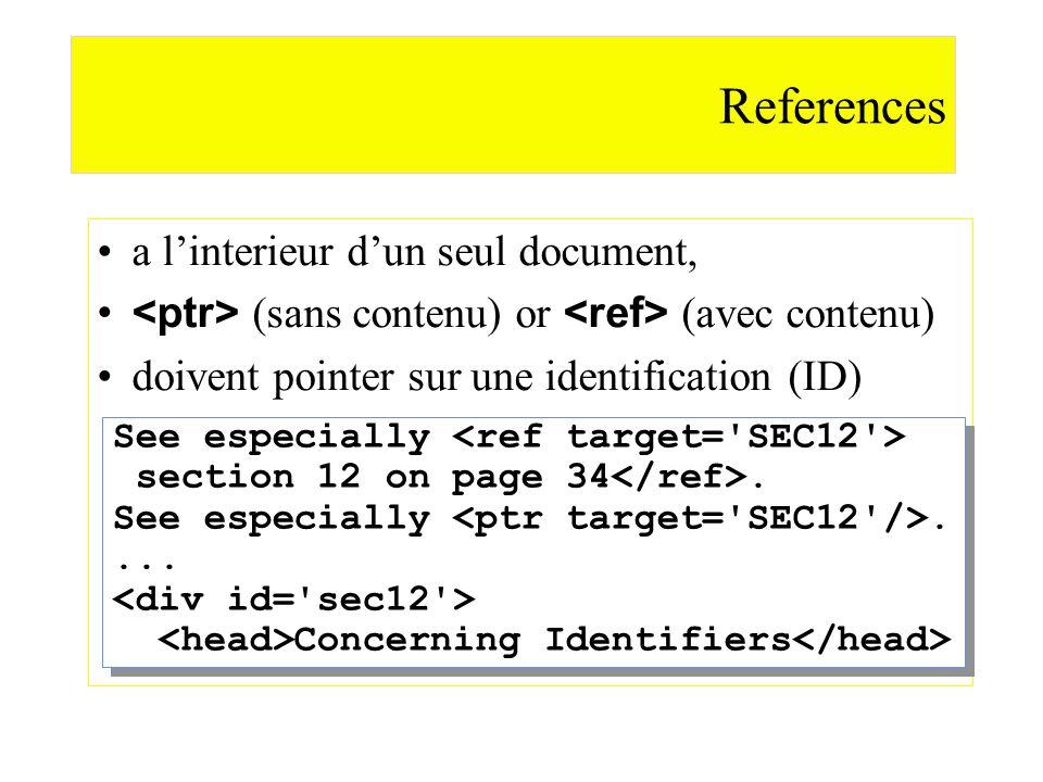 a linterieur dun seul document, (sans contenu) or (avec contenu) doivent pointer sur une identification (ID) References See especially section 12 on p