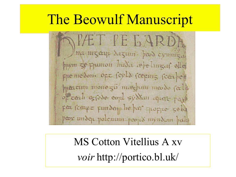 The Beowulf Manuscript MS Cotton Vitellius A xv voir http://portico.bl.uk/