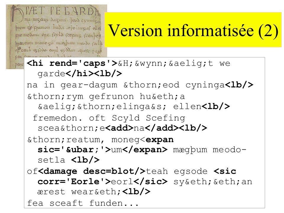 Version informatisée (2) &H;&wynn;æt we garde na in gear-dagum þeod cyninga þrym gefrunon huða æþelinga&s; ellen fre