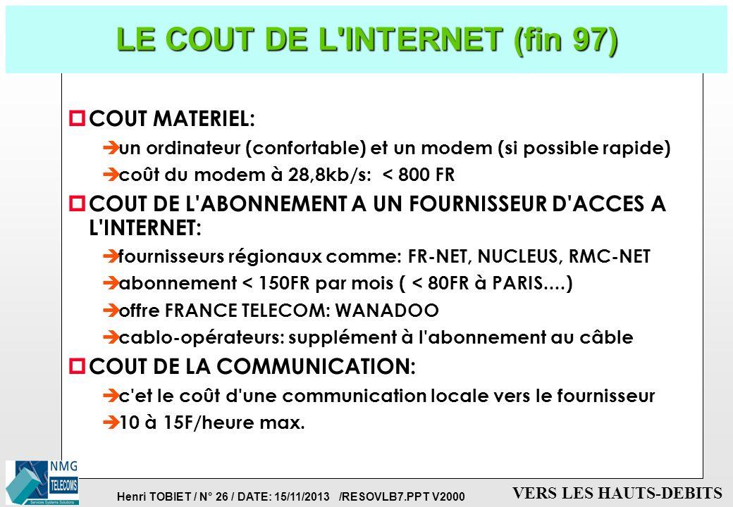 Henri TOBIET / N° 25 / DATE: 15/11/2013 /RESOVLB7.PPT V2000 VERS LES HAUTS-DEBITS L'ENVOLEE DE L'INTERNET p AUJOURD'HUI: è 50 000 réseaux interconnect