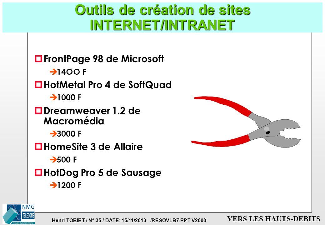Henri TOBIET / N° 34 / DATE: 15/11/2013 /RESOVLB7.PPT V2000 VERS LES HAUTS-DEBITS CONSEILS POUR LA MISE EN PLACE D'UN INTRANET p Procéder par maquetta