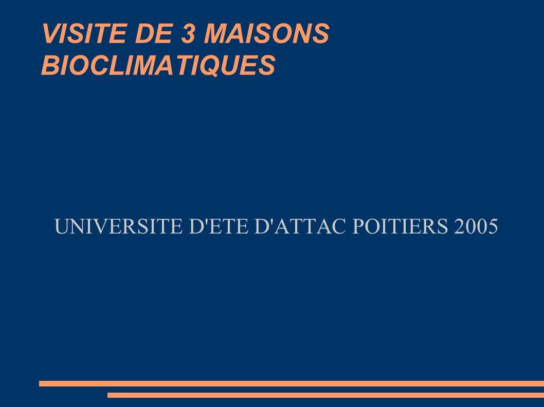 VISITE DE 3 MAISONS BIOCLIMATIQUES UNIVERSITE D'ETE D'ATTAC POITIERS 2005