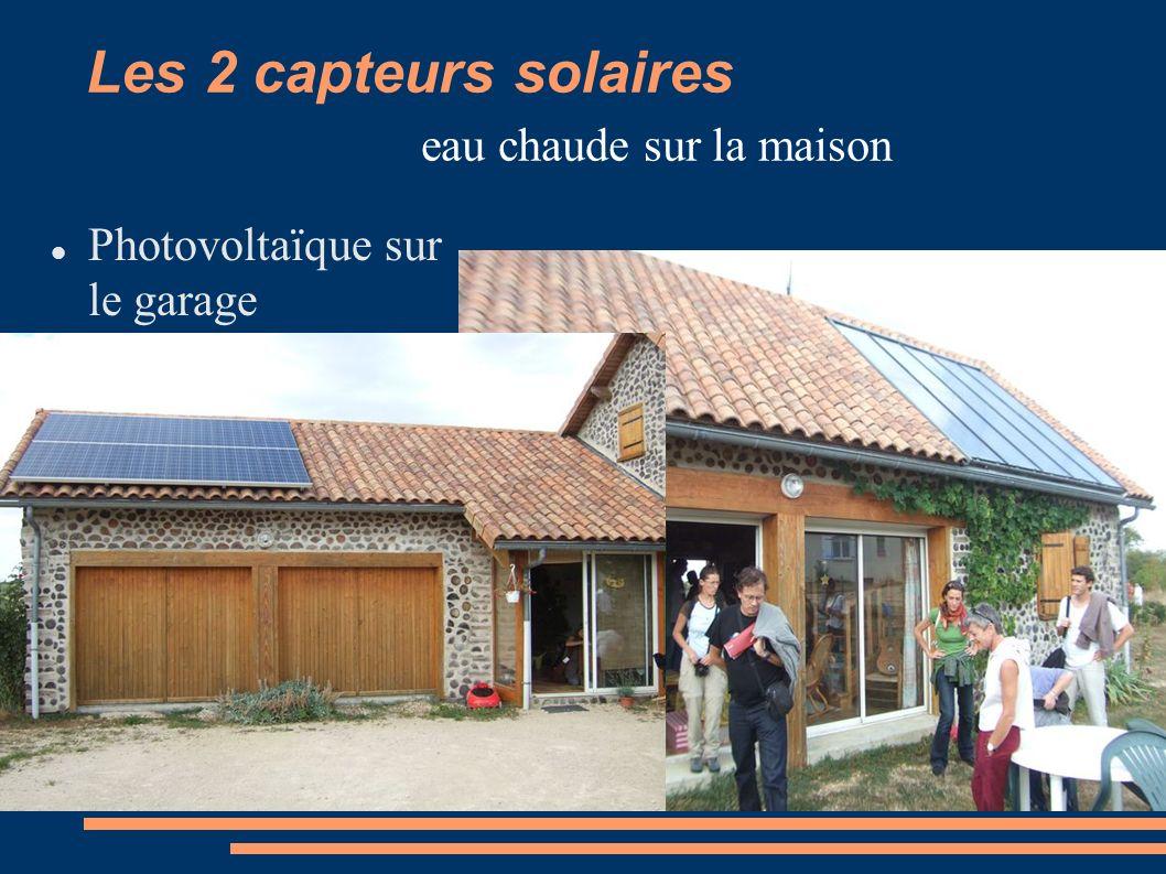 Les 2 capteurs solaires eau chaude sur la maison Photovoltaïque sur le garage
