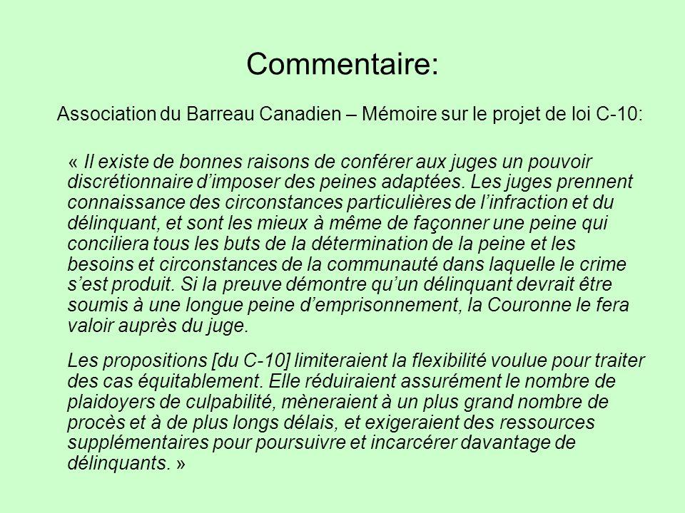 Commentaire: Association du Barreau Canadien – Mémoire sur le projet de loi C-10: « Il existe de bonnes raisons de conférer aux juges un pouvoir discrétionnaire dimposer des peines adaptées.