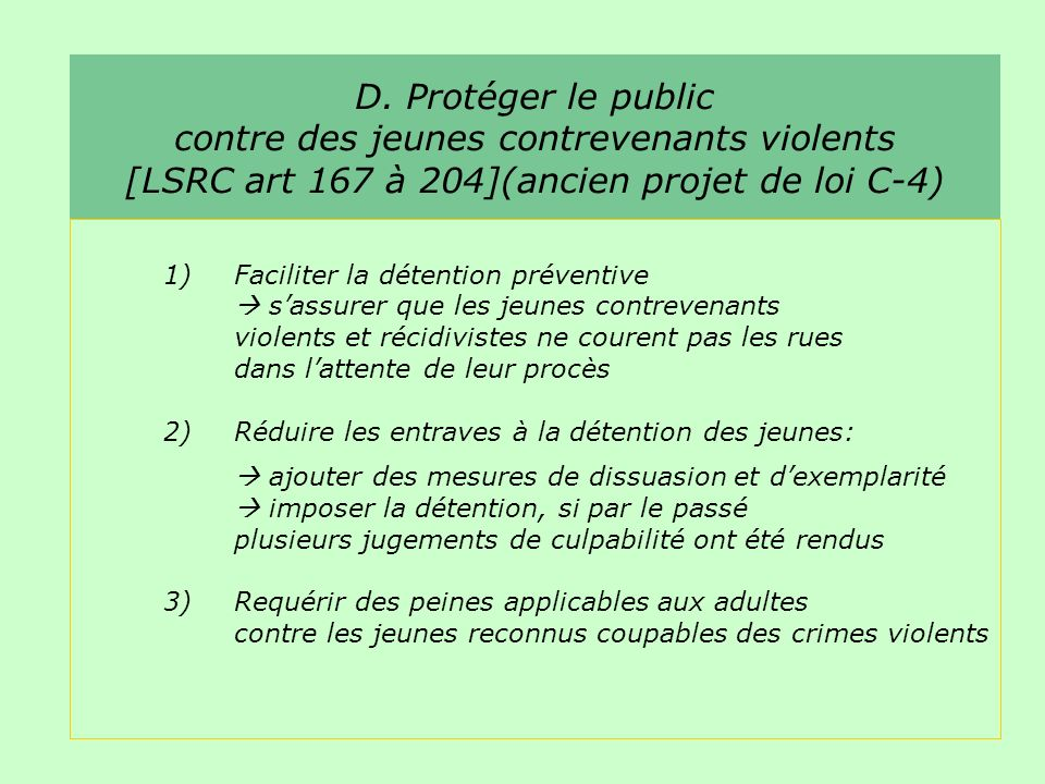 D. Protéger le public contre des jeunes contrevenants violents [LSRC art 167 à 204](ancien projet de loi C-4) 1)Faciliter la détention préventive sass