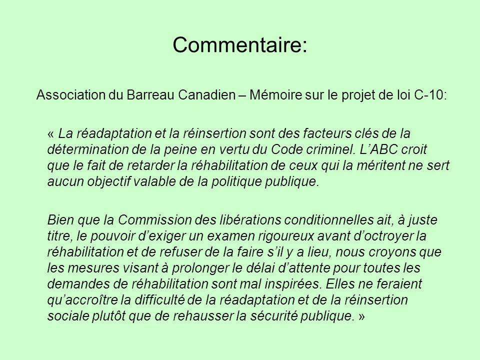 Commentaire: Association du Barreau Canadien – Mémoire sur le projet de loi C-10: « La réadaptation et la réinsertion sont des facteurs clés de la détermination de la peine en vertu du Code criminel.