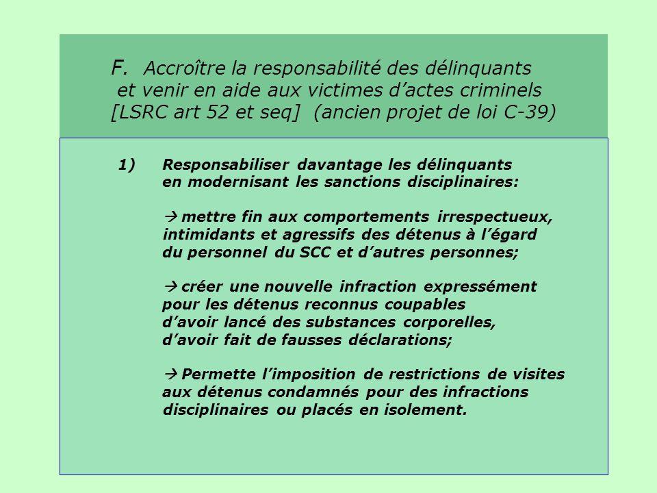 F. Accroître la responsabilité des délinquants et venir en aide aux victimes dactes criminels [LSRC art 52 et seq] (ancien projet de loi C-39) 1)Respo