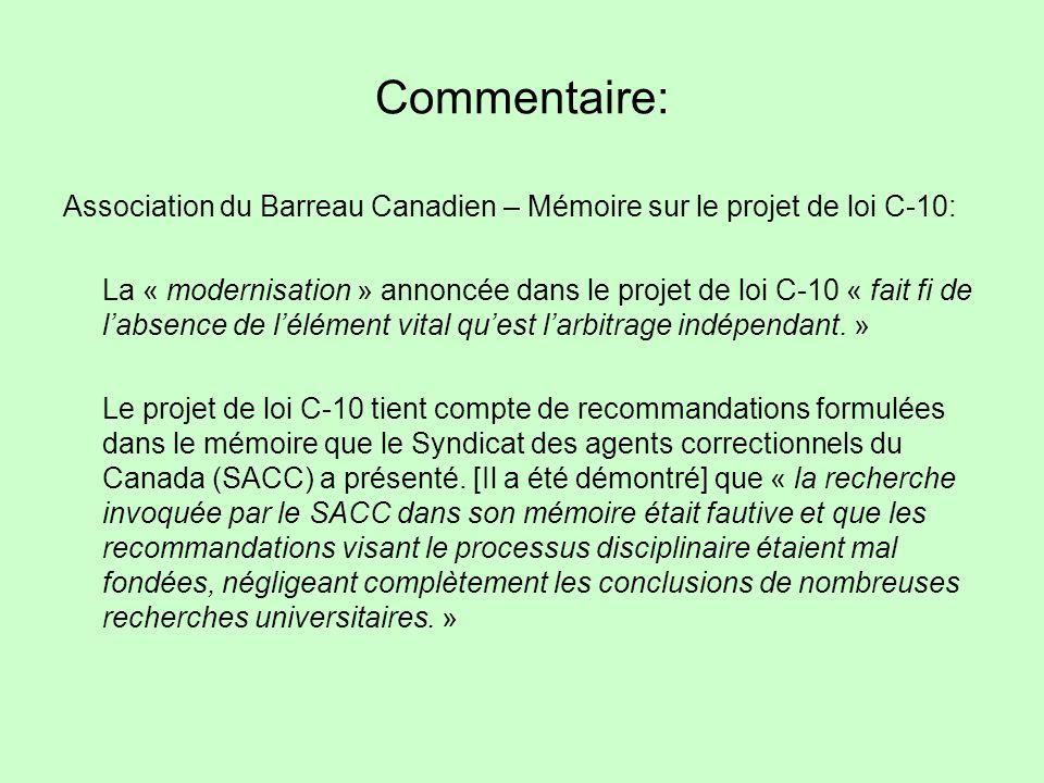 Commentaire: Association du Barreau Canadien – Mémoire sur le projet de loi C-10: La « modernisation » annoncée dans le projet de loi C-10 « fait fi de labsence de lélément vital quest larbitrage indépendant.