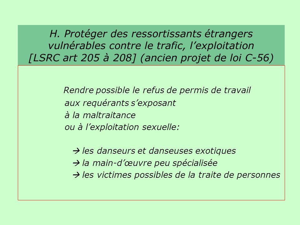 H. Protéger des ressortissants étrangers vulnérables contre le trafic, lexploitation [LSRC art 205 à 208] (ancien projet de loi C-56) Rendre possible