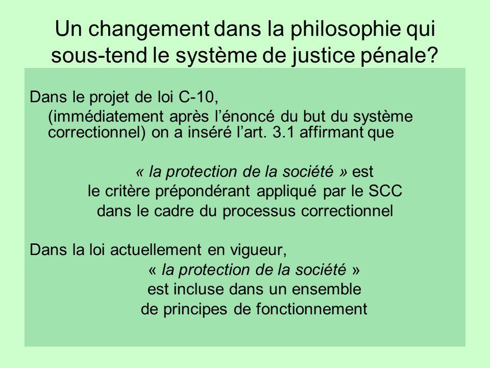 Un changement dans la philosophie qui sous-tend le système de justice pénale.