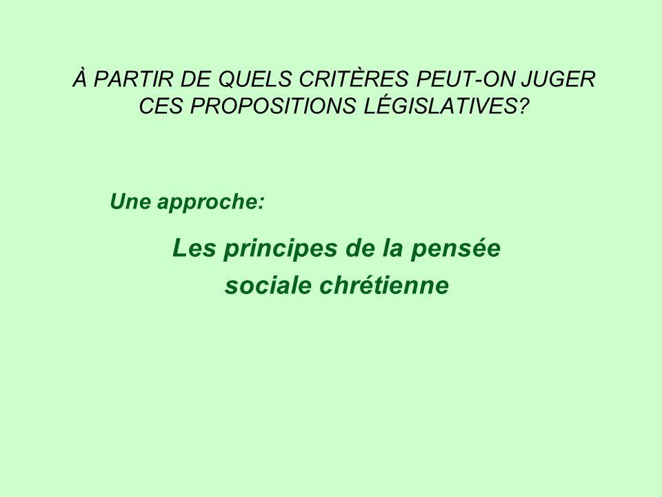 À PARTIR DE QUELS CRITÈRES PEUT-ON JUGER CES PROPOSITIONS LÉGISLATIVES.