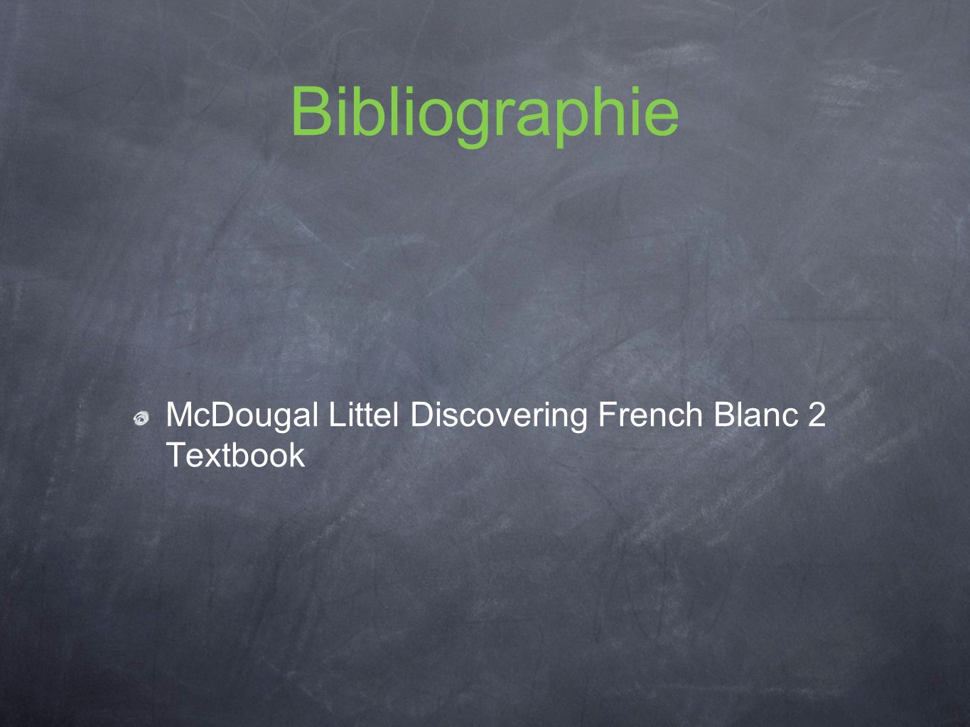 Bibliographie McDougal Littel Discovering French Blanc 2 Textbook