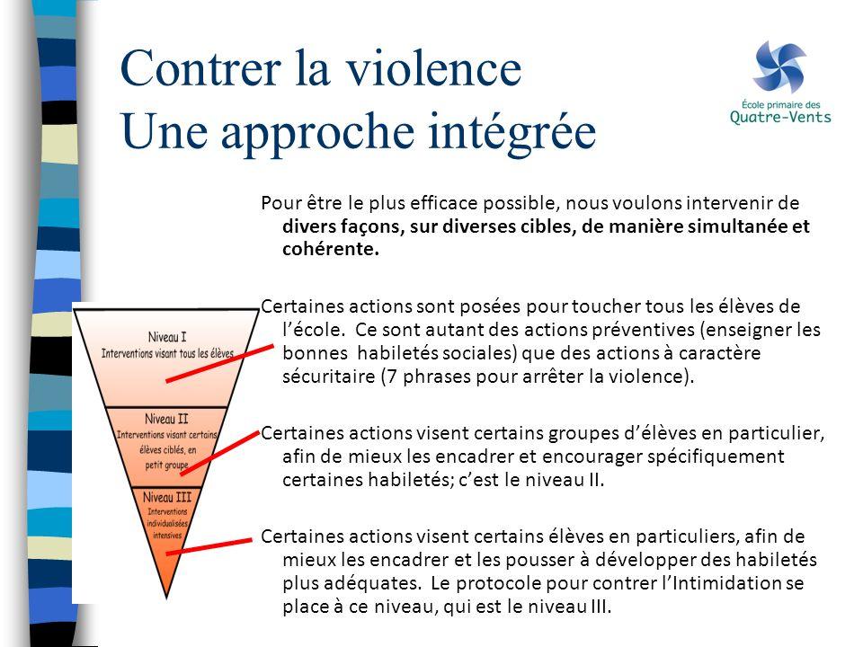 Contrer la violence Une approche intégrée Pour être le plus efficace possible, nous voulons intervenir de divers façons, sur diverses cibles, de maniè