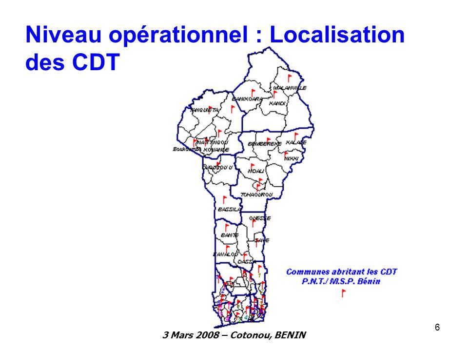 3 Mars 2008 – Cotonou, BENIN 6 Niveau opérationnel : Localisation des CDT