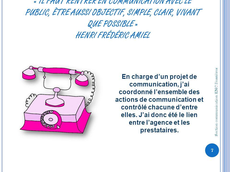« IL FAUT RENTRER EN COMMUNICATION AVEC LE PUBLIC, ÊTRE AUSSI OBJECTIF, SIMPLE, CLAIR, VIVANT QUE POSSIBLE » HENRI FRÉDÉRIC AMIEL En charge dun projet