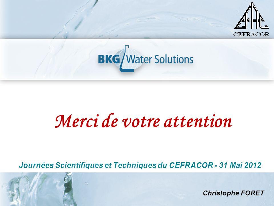 Merci de votre attention Christophe FORET Journées Scientifiques et Techniques du CEFRACOR - 31 Mai 2012