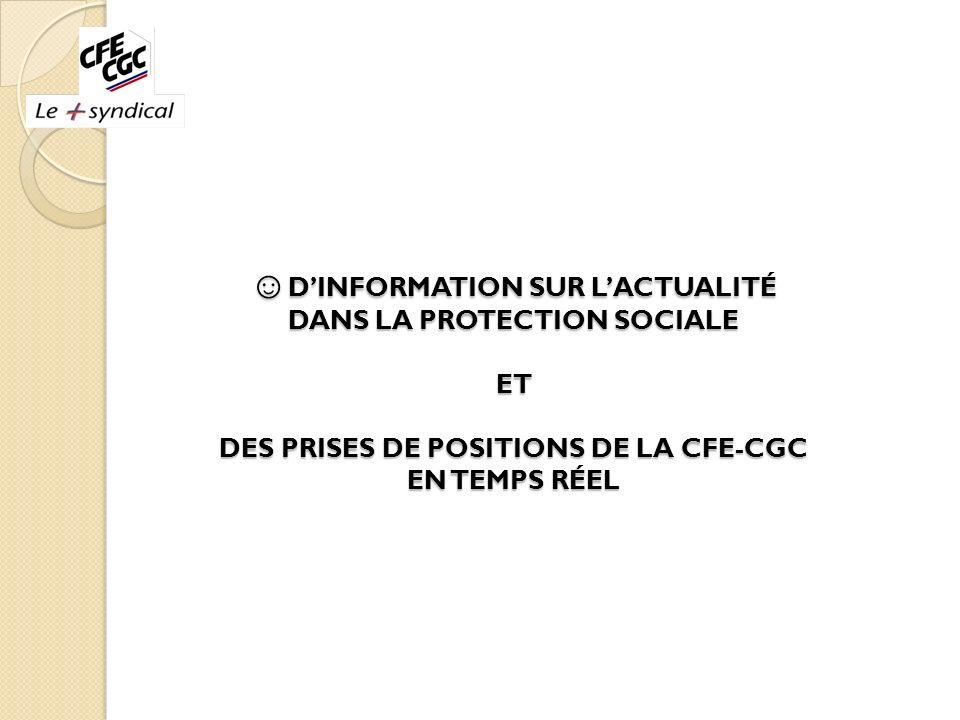 DINFORMATION SUR LACTUALITÉ DANS LA PROTECTION SOCIALE ET DES PRISES DE POSITIONS DE LA CFE-CGC EN TEMPS RÉEL DINFORMATION SUR LACTUALITÉ DANS LA PROT