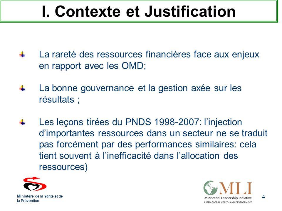 4 I. Contexte et Justification La rareté des ressources financières face aux enjeux en rapport avec les OMD; La bonne gouvernance et la gestion axée s