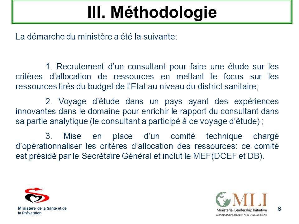 6 III. Méthodologie La démarche du ministère a été la suivante: 1.