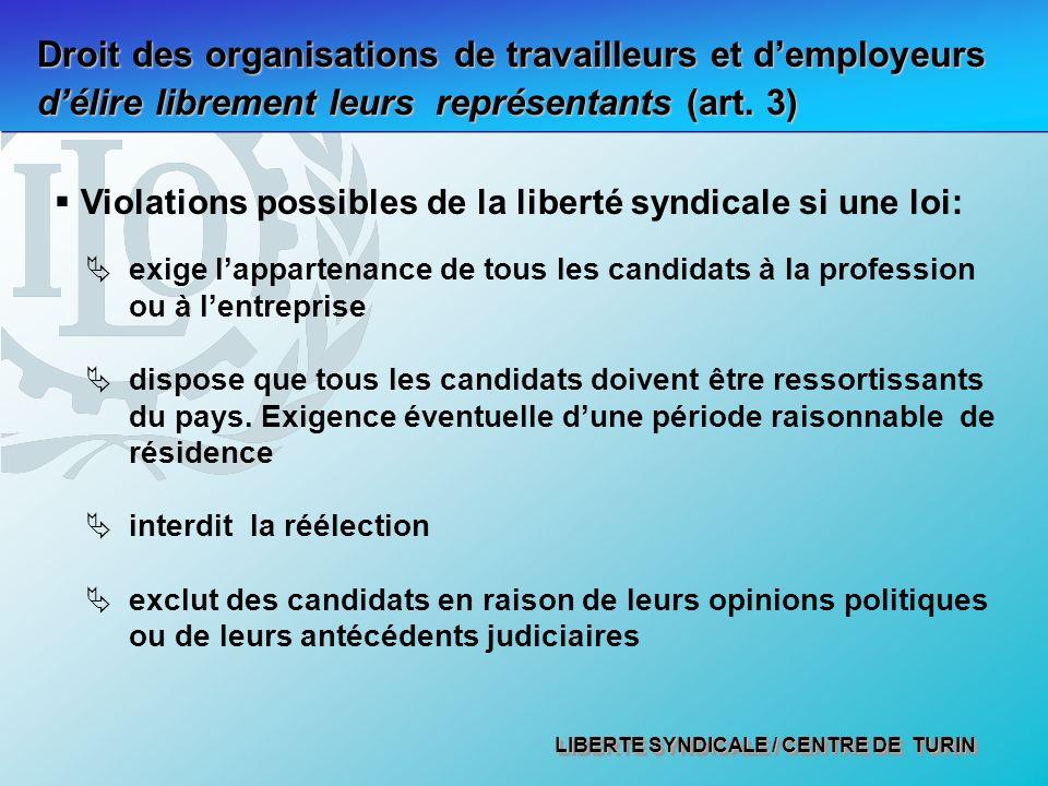 LIBERTE SYNDICALE / CENTRE DE TURIN Droit des organisations de travailleurs et demployeurs délire librement leurs représentants (art. 3) Violations po