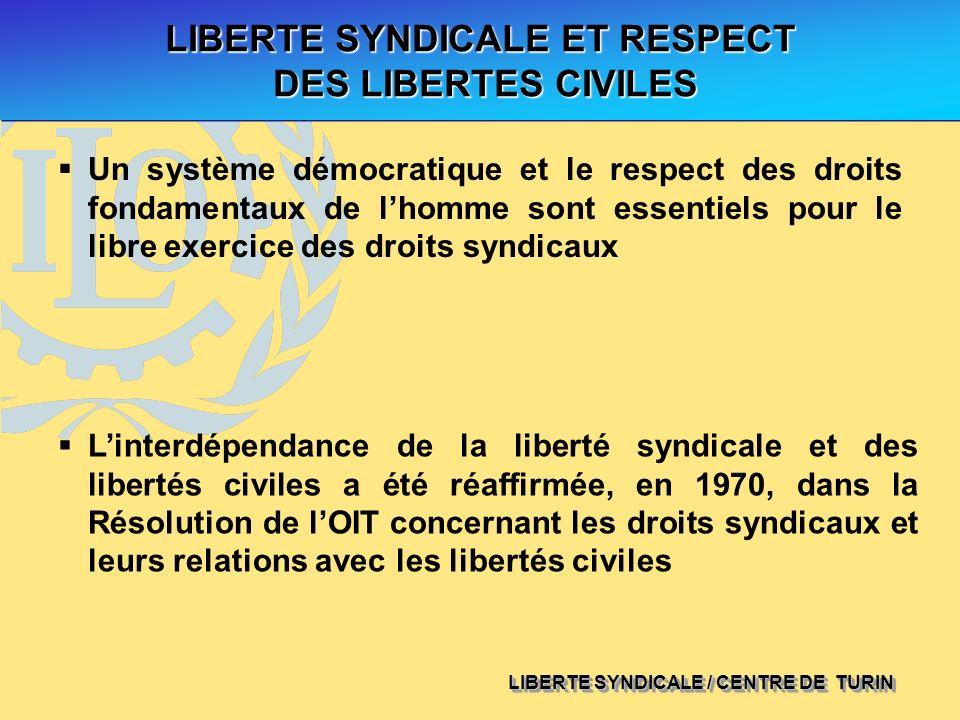LIBERTE SYNDICALE / CENTRE DE TURIN LIBERTE SYNDICALE ET RESPECT DES LIBERTES CIVILES DES LIBERTES CIVILES Un système démocratique et le respect des d