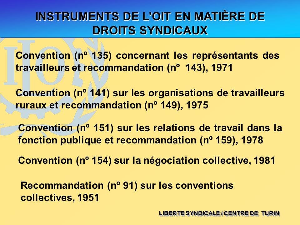 LIBERTE SYNDICALE / CENTRE DE TURIN INSTRUMENTS DE LOIT EN MATIÈRE DE DROITS SYNDICAUX Convention (nº 151) sur les relations de travail dans la foncti