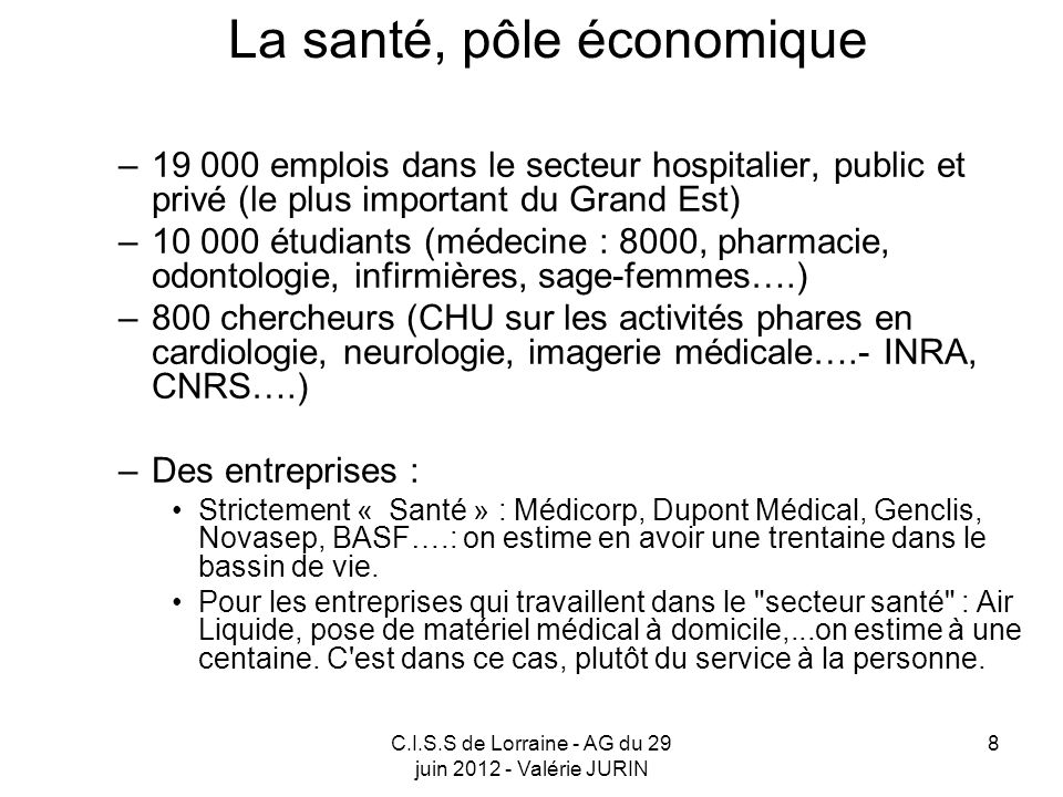 C.I.S.S de Lorraine - AG du 29 juin 2012 - Valérie JURIN 9 le taux le plus élevé de la région, de personnes vivant avec des minima sociaux ou de ménages à bas revenus (52,9% des allocataires du R.S.A.
