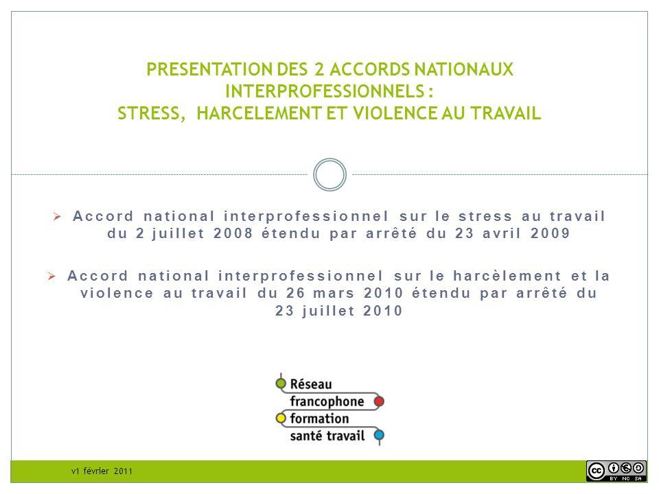 v1 février 2011 Accord national interprofessionnel sur le stress au travail du 2 juillet 2008 étendu par arrêté du 23 avril 2009 Accord national inter